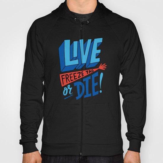 LIVE FREEze tag OR DIE! Hoody