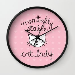 Mentally Stable Cat Lady Wall Clock