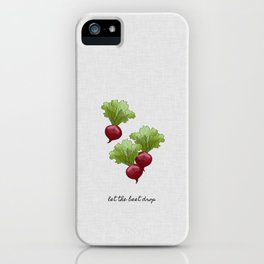 Let The Beet Drop, Food and Drink iPhone Case