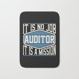 Auditor  - It Is No Job, It Is A Mission Bath Mat