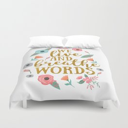 We live and breathe words - White Duvet Cover