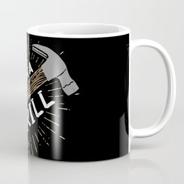 This is not a drill - Funny Carpenter Gifts Coffee Mug