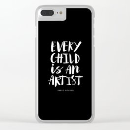 Every Child is an Artist Pablo Picasso black and white typography quote home room wall decor Clear iPhone Case