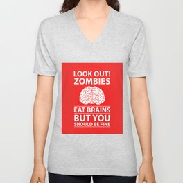 Look Out - Zombies Eat Brains Unisex V-Neck