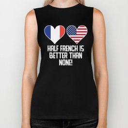 Half French Is Better Than None Biker Tank