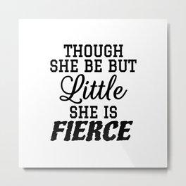 Little & Fierce Metal Print