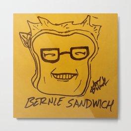 Bernie Sandwich Metal Print