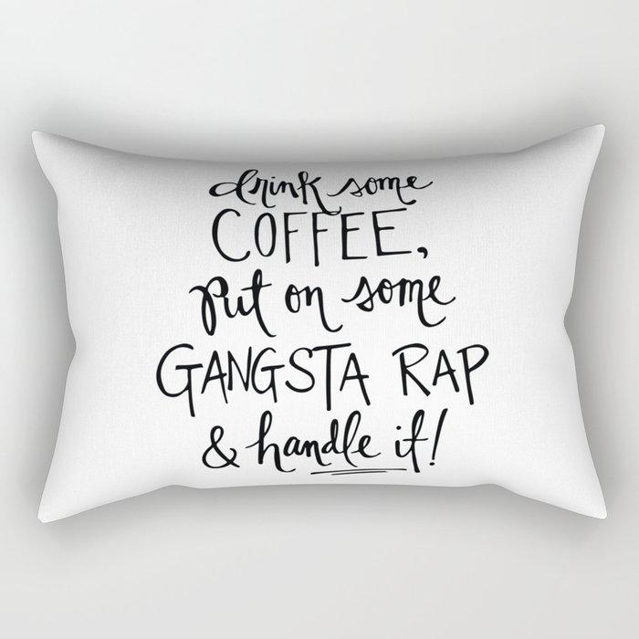 Gangsta Rap Handle It Rectangular Pillow