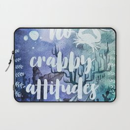 No Crabby Attitudes Laptop Sleeve
