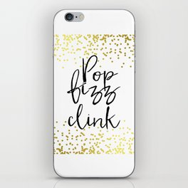 Funny Pop Fizz Clink Funny Quote Funny Wall Art Printable Wall Art Typography Print Champagne Quote iPhone Skin