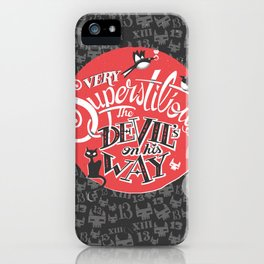 Superstition iPhone Case