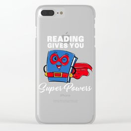 Reading Gives You Super Powers Gift Clear iPhone Case