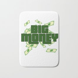 Big Dollar Money T-shirt Design For those who have or dreamed of having Money or become Rich Wealthy Bath Mat