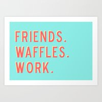 parks and rec Art Prints featuring PARKS AND REC FRIENDS WAFFLES WORK by comesatyoufast
