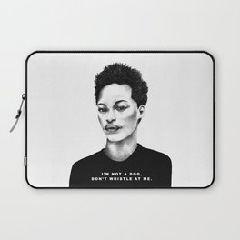 I Am Not A Dog, Don't Whistle At Me. Laptop Sleeve
