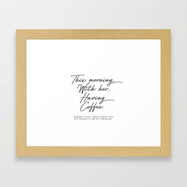This morning with her having coffee, Johnny Cash Quote Framed Art Print