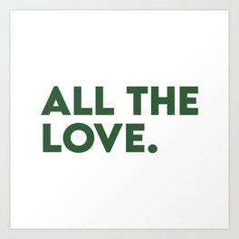 all the love Art Print
