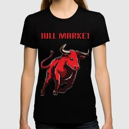 Bull Market Investment Stocks Cryptocurrency Money Penny Stocks Gift T-shirt
