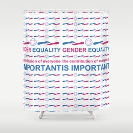 Gender Equality_04 by Victoria Deregus Shower Curtain