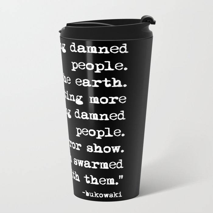 Charles Bukowski Typewriter White Font Quote People Metal Travel Mug