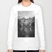the mountains are calling Long Sleeve T-shirts featuring The Mountains Are Calling by okalova