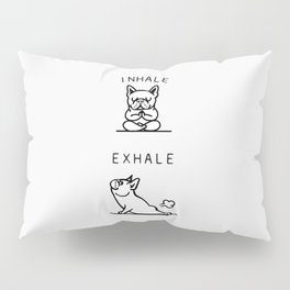 Inhale Exhale French Bulldog Pillow Sham