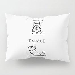 Inhale Exhale French Bulldog Pillow Sham