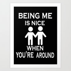 Being Me is Nice Art Print