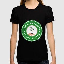 Save Planet Earth - Plant a Tree T-shirt
