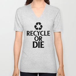 Recycle or Die Green Ecofriendly Environmentalist Unisex V-Neck