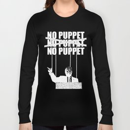 No Puppet - Protest Art (White) Long Sleeve T-shirt