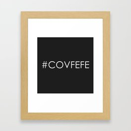 Covfefe Framed Art Print