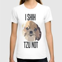 shih tzu T-shirts featuring I Shih Tzu Not by PhotosbySN