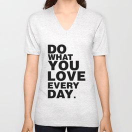 Do What You Love Everyday Unisex V-Neck