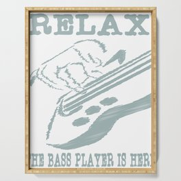 """""""Relax the bass player is here"""" tee design for musicians and bass members of the band! Fabulous tee! Serving Tray"""