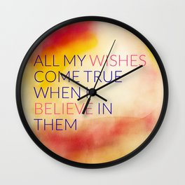 ALL MY WISHES COME TRUE Wall Clock