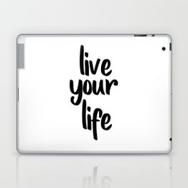 Live Your Life, Home Decor, Inspirational Quote, Motivational Quote, Typography Art Laptop & iPad Skin