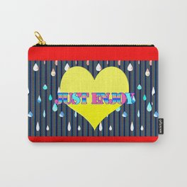 Just Enjoy Carry-All Pouch