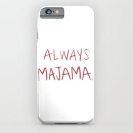 always majama iPhone Case