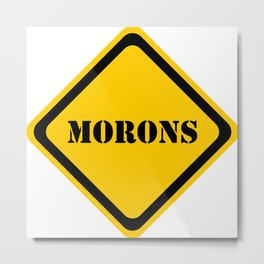 Hazard - Morons Ahead Metal Print