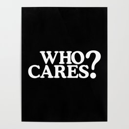 Who cares? Poster