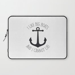 I Like Big Boats And I Cannot Lie! Laptop Sleeve