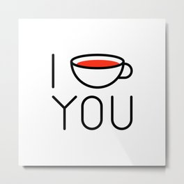 I Coffee You - Love, Coffeeholic Metal Print