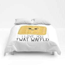 I Love You Twat Waffle Comforters