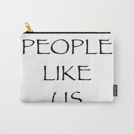 People Like Us No. 7 Carry-All Pouch