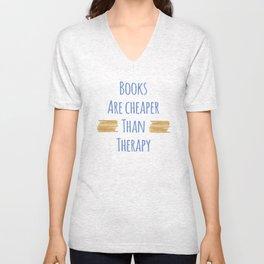 Books Are Cheaper Than Therapy Unisex V-Neck
