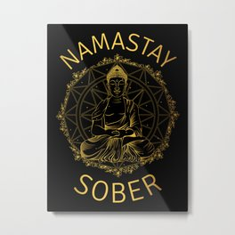 Namastay Sober II Metal Print