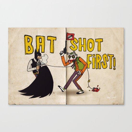 BAT SHOT FIRST Canvas Print