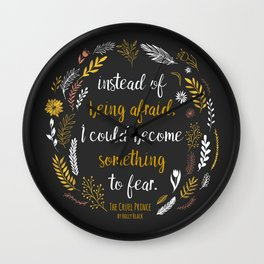 The Cruel Prince Quote Holly Black Wall Clock