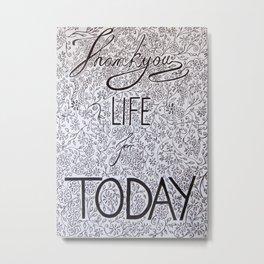 ThankYou Life for Today! Metal Print